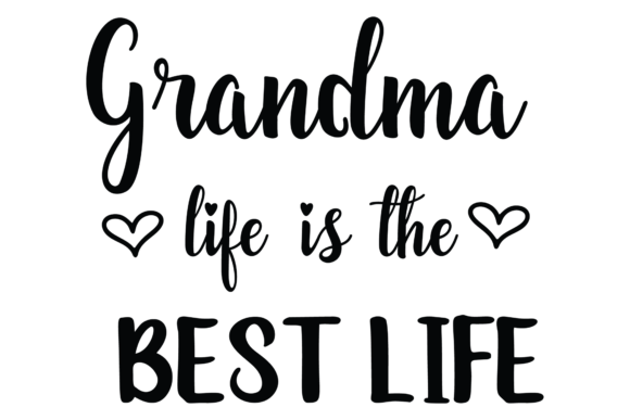 Download Free Grandma Life Is The Best Life Graphic By Am Digital Designs for Cricut Explore, Silhouette and other cutting machines.
