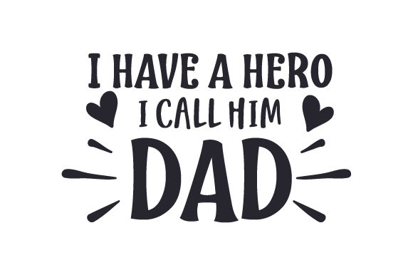 Download Free I Have A Hero I Call Him Dad Svg Cut File By Creative Fabrica for Cricut Explore, Silhouette and other cutting machines.