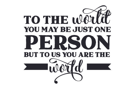 To the World You May Be Just One Person. but to Us You Are the World. Vatertag Plotterdatei von Creative Fabrica Crafts