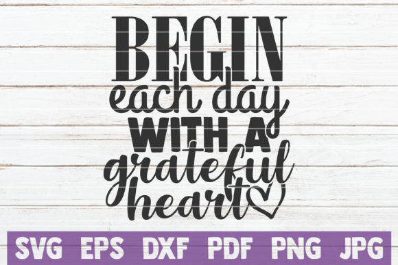 Begin Each Day with a Grateful Heart Graphic Graphic Templates By MintyMarshmallows
