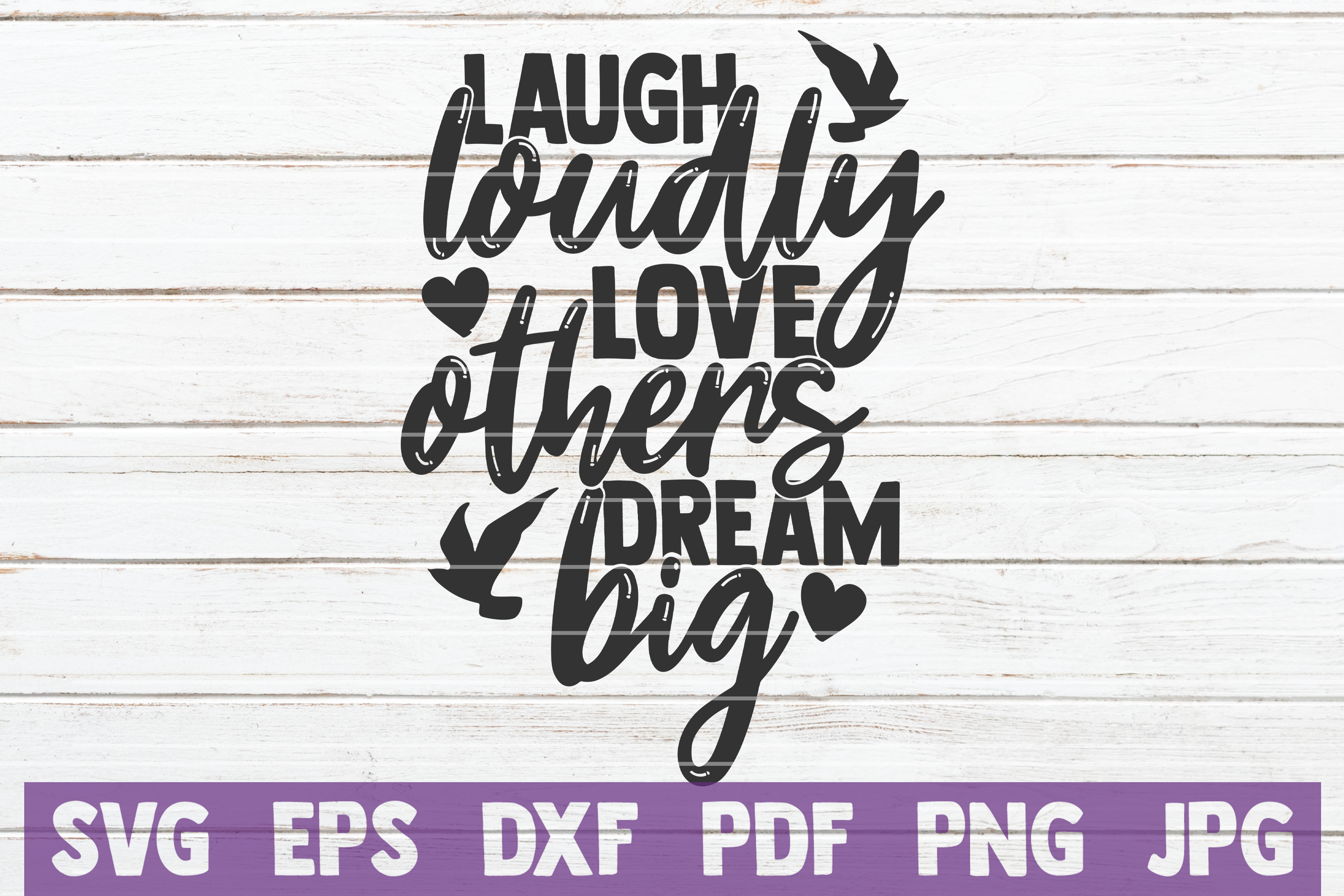 Download Free Laugh Loudly Love Others Dream Big Graphic By Mintymarshmallows for Cricut Explore, Silhouette and other cutting machines.