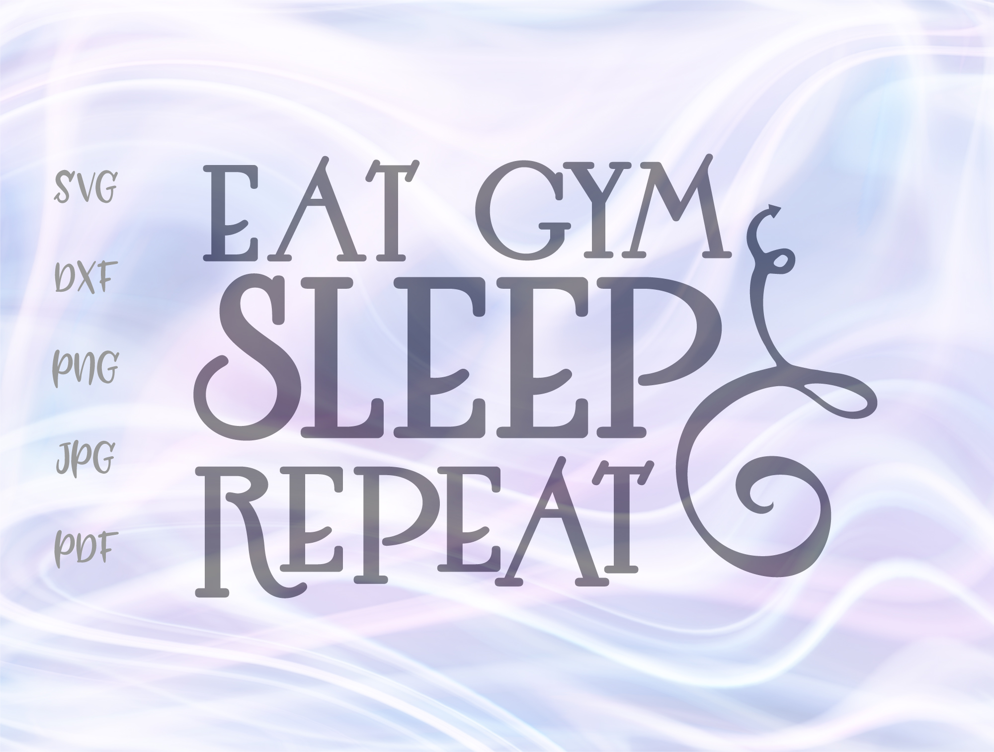 Download Free Eat Gym Sleep Repeat Funny Fitness Sign Graphic By Digitals By for Cricut Explore, Silhouette and other cutting machines.