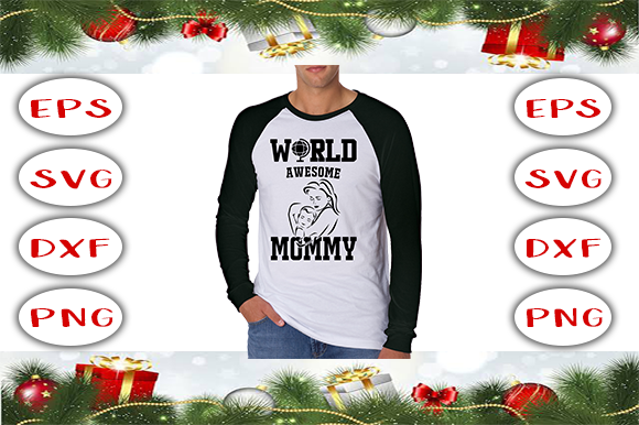 World Awesome Mommy T-shirt Design Graphic Print Templates By Graphics Cafe
