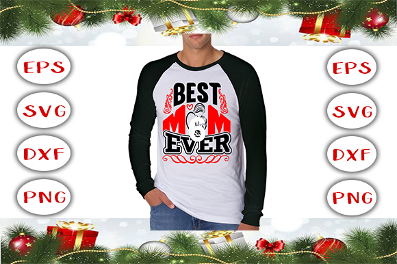 Download Free Best Mom Ever T Shirt Design Graphic By Graphics Cafe Creative for Cricut Explore, Silhouette and other cutting machines.
