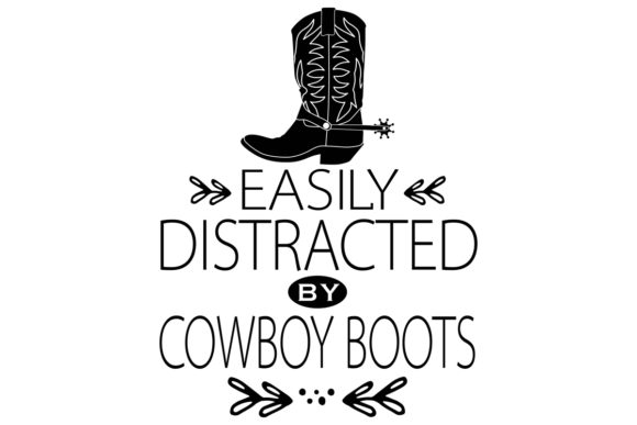Download Free Easily Distracted By Cowboy Boots Graphic By Idrawsilhouettes SVG Cut Files