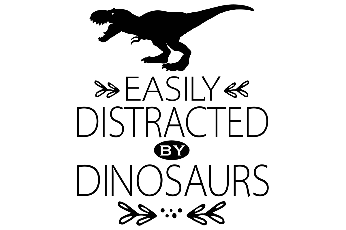 Download Free Easily Distracted By Dinosaurs Graphic By Idrawsilhouettes for Cricut Explore, Silhouette and other cutting machines.