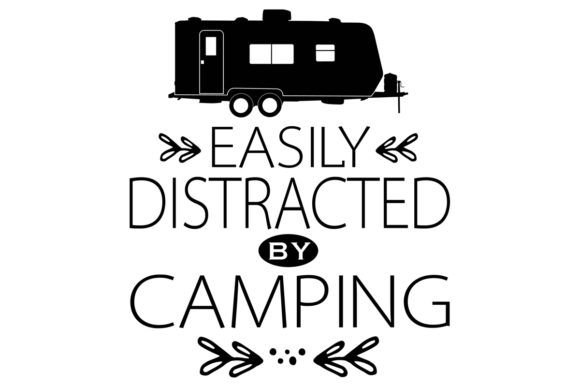 Easily Distracted by Camping Graphic Illustrations By iDrawSilhouettes