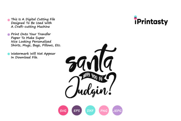 Download Free Santa Why You Be Judging Graphic By Iprintasty Creative Fabrica SVG Cut Files