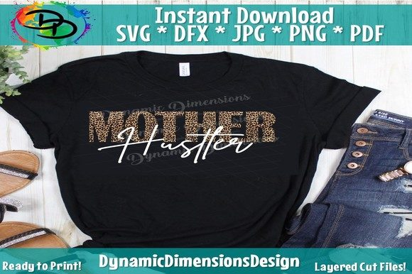 Print on Demand: Mother Hustler Graphic Crafts By dynamicdimensions