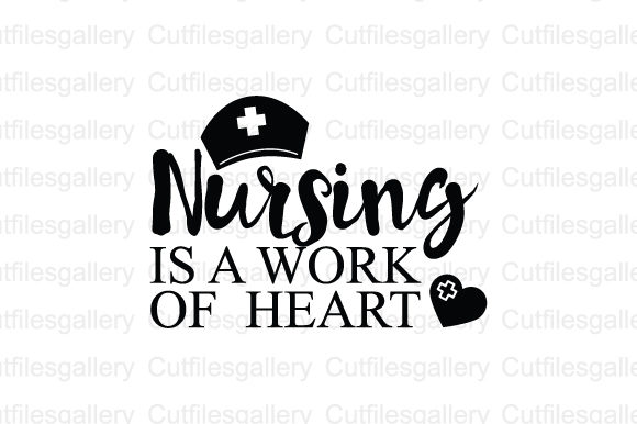Nursing Is A Work Of Heart Graphic By Cutfilesgallery Creative
