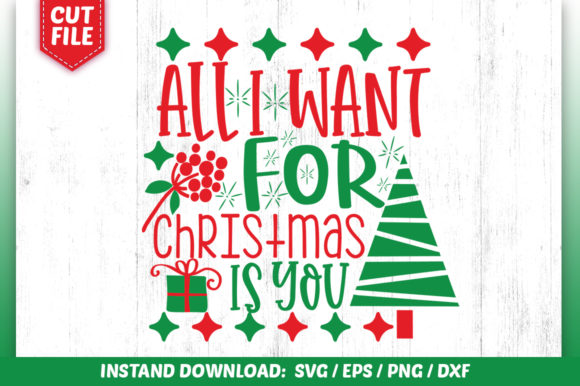 Print on Demand: All I Want for Christmas is You Graphic Crafts By SubornaStudio