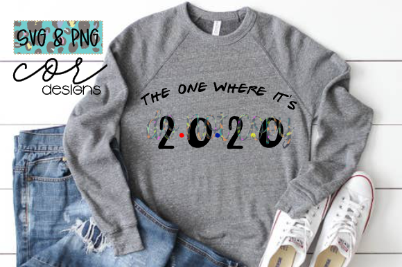 Print on Demand: The One Where It's 2020 Graphic Crafts By designscor - Image 1