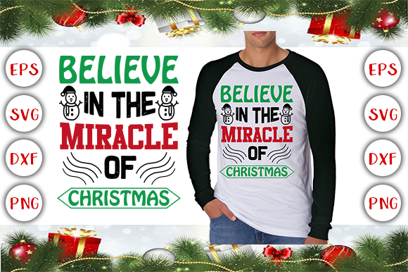 Believe in the Miracle of Christmas T-Shirt Design Graphic Print Templates By Design Cafe