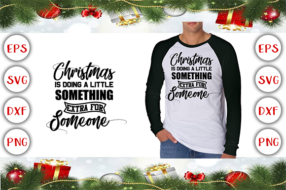 Christmas is Doing a Little Something Extra for Someone T-Shirt Design Grafik Druck-Templates von Graphics Cafe