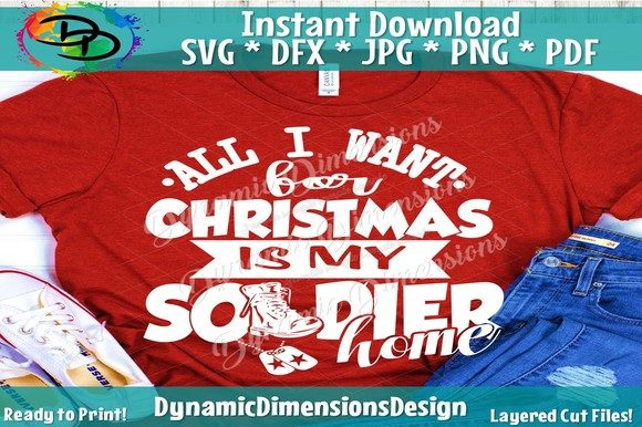 Print on Demand: All I Want for Christmas is a Soldier Graphic Crafts By dynamicdimensions