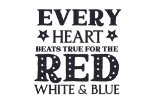 Every Heart Beats True for the Red, White & Blue Independence Day Craft Cut File By Creative Fabrica Crafts