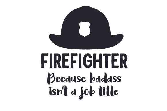 Download Free Firefighter Because Badass Isn T A Job Title Archivos De Corte for Cricut Explore, Silhouette and other cutting machines.