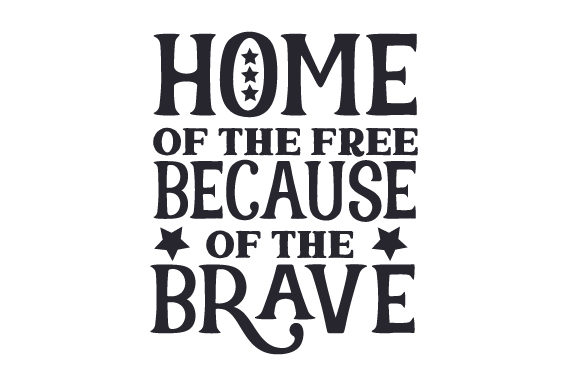 Home of the Free Because of the Brave Dia de la Independencia Archivo de Corte Craft Por Creative Fabrica Crafts