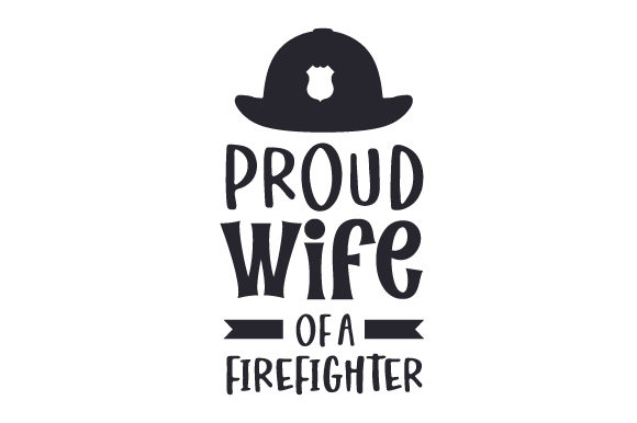 Download Free Proud Wife Of A Firefighter Svg Cut File By Creative Fabrica for Cricut Explore, Silhouette and other cutting machines.