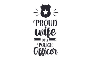 Proud Wife of a Police Officer Fire & Police Craft Cut File By Creative Fabrica Crafts