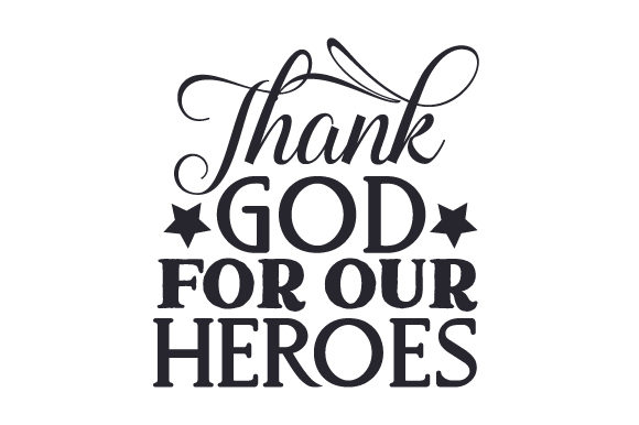 Download Free Thank God For Our Heroes Svg Cut File By Creative Fabrica Crafts for Cricut Explore, Silhouette and other cutting machines.