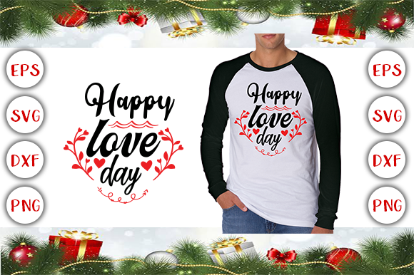 Happy Love Day T-shirt Design Graphic Print Templates By Graphics Cafe