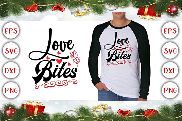 Love Bites Valentine's T-shirt Design Graphic Print Templates By Graphics Cafe - Image 1