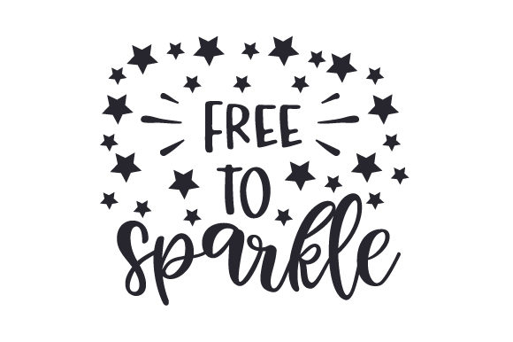 Free To Sparkle Svg Cut File By Creative Fabrica Crafts