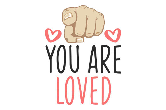 You Are Loved Valentine's Day Craft Cut File By Creative Fabrica Crafts