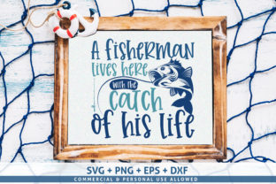 Print on Demand: A Fisherman Lives Here with the Catch Graphic Crafts By SubornaStudio