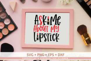 Download Free Ask Me About My Lipstick Svg Graphic By Subornastudio Creative for Cricut Explore, Silhouette and other cutting machines.