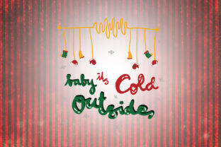Download Free Baby It S Cold Outside Christmas Quotes Graphic By for Cricut Explore, Silhouette and other cutting machines.