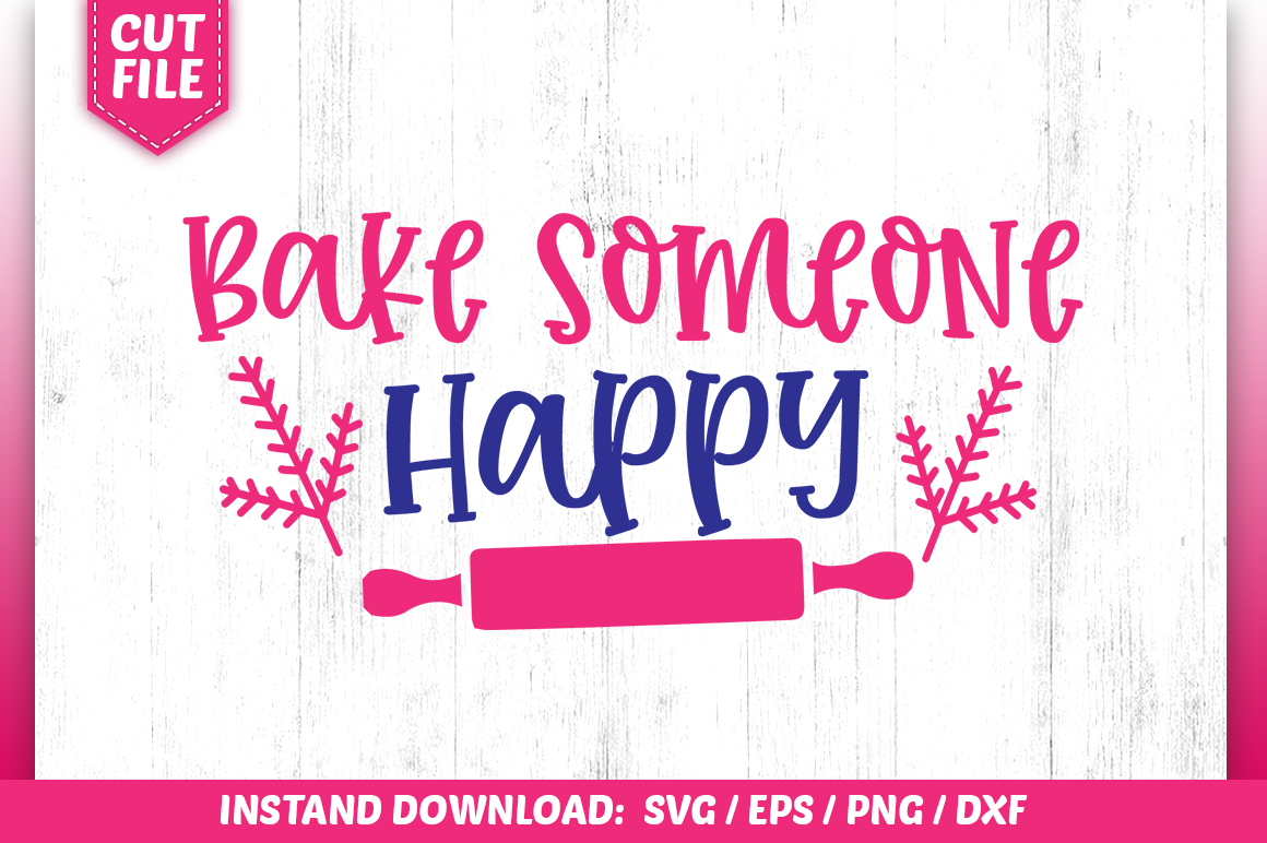 Download Free Bake Someone Happy Svg Graphic By Subornastudio Creative Fabrica for Cricut Explore, Silhouette and other cutting machines.