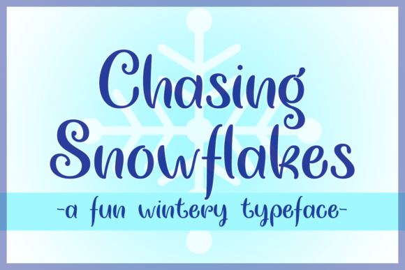 Print on Demand: Chasing Snowflakes Script & Handwritten Font By Misti