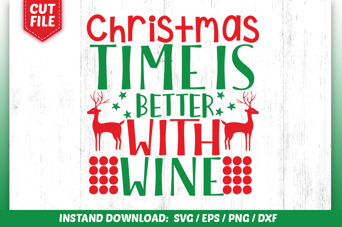 Download Free Christmas Time Is Better With Wine Svg Graphic By Subornastudio for Cricut Explore, Silhouette and other cutting machines.