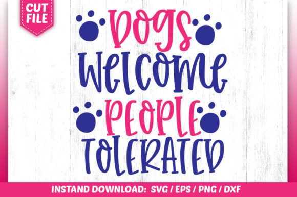 Download Free Dogs Welcome People Tolerated Svg Graphic By Subornastudio for Cricut Explore, Silhouette and other cutting machines.