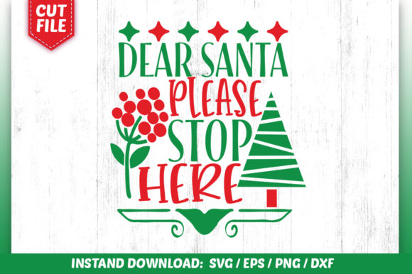 Download Free Dear Santa Please Stop Here Svg Design Graphic By Subornastudio for Cricut Explore, Silhouette and other cutting machines.