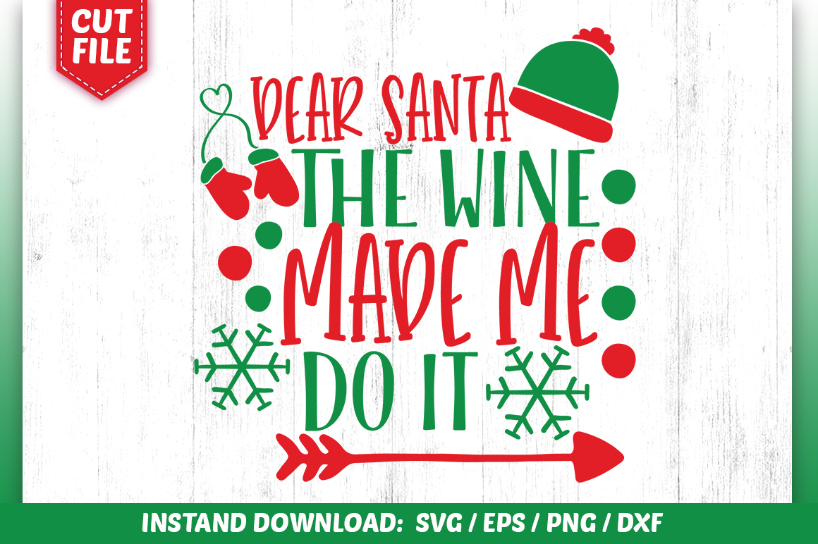 Download Free Dear Santa The Wine Made Me Do It Svg Graphic By Subornastudio for Cricut Explore, Silhouette and other cutting machines.