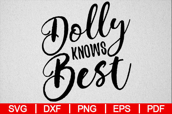 Download Free Dolly Dolly Knows Best Graphic By Artistcreativedesign for Cricut Explore, Silhouette and other cutting machines.