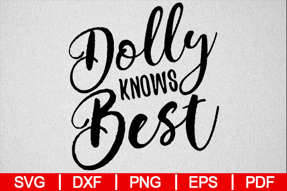 Download Free Dolly Dolly Knows Best Grafico Por Artistcreativedesign for Cricut Explore, Silhouette and other cutting machines.