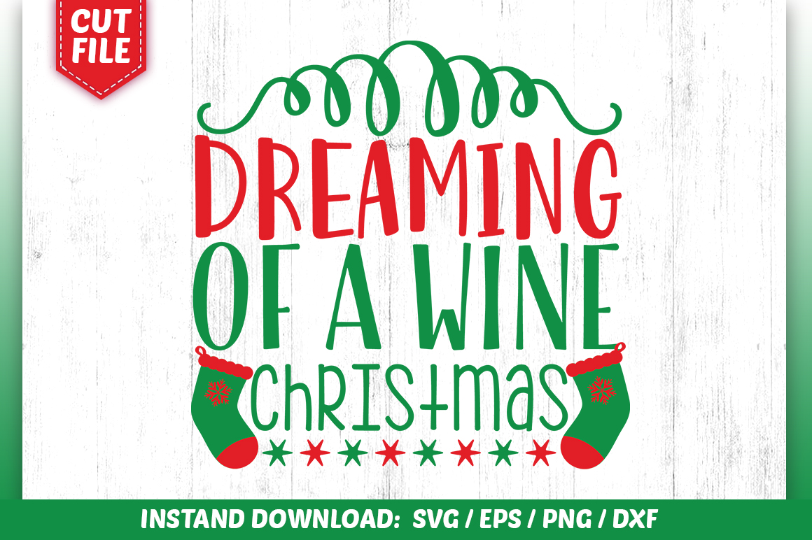 Download Free Dreaming Of A Wine Christmas Svg Design Graphic By Subornastudio for Cricut Explore, Silhouette and other cutting machines.