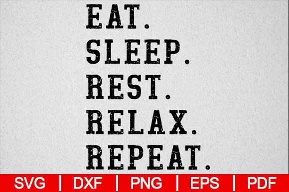 Download Free Eat Sleep Rest Relax Repeat Retired Grafik Von for Cricut Explore, Silhouette and other cutting machines.