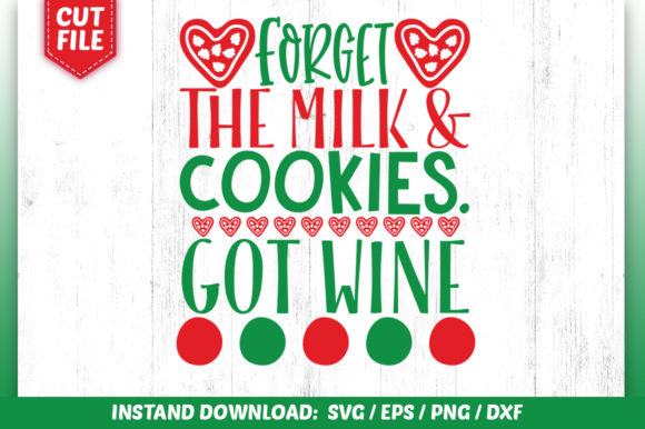 Download Free Forget The Milk And Cookies Got Wine Svg Graphic By for Cricut Explore, Silhouette and other cutting machines.