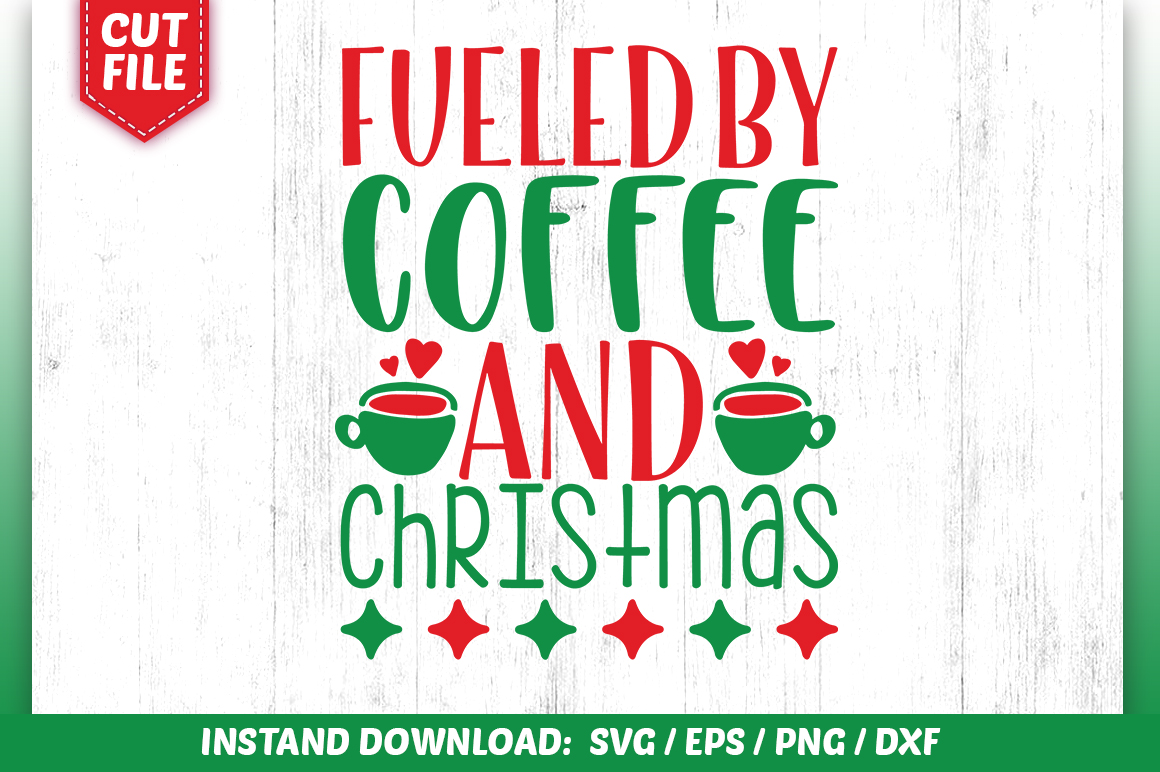 Download Free Fueled By Coffee And Christmas Svg Graphic By Subornastudio for Cricut Explore, Silhouette and other cutting machines.