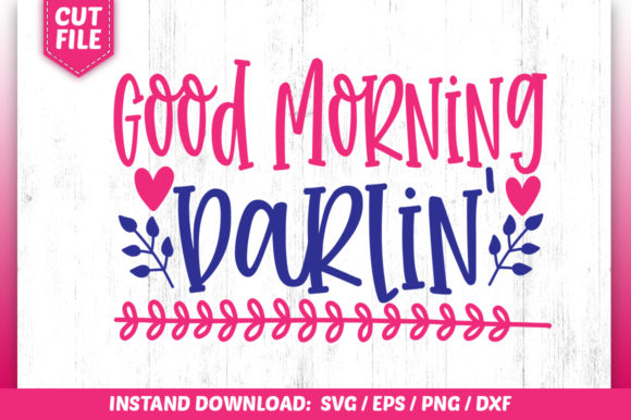 Download Free Good Morning Darlin Svg Graphic By Subornastudio Creative Fabrica for Cricut Explore, Silhouette and other cutting machines.