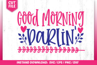 Download Free Good Morning Darlin Svg Graphic By Subornastudio Creative Fabrica SVG Cut Files