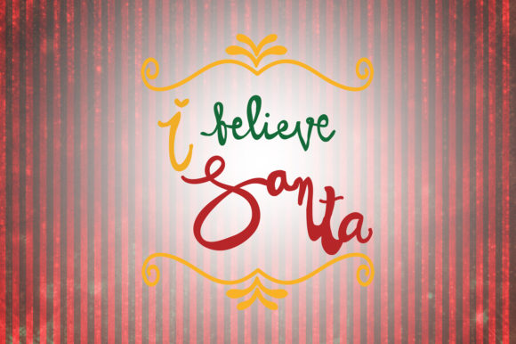 Download Free I Believe Santa Christmas Quotes Graphic By Wienscollection for Cricut Explore, Silhouette and other cutting machines.