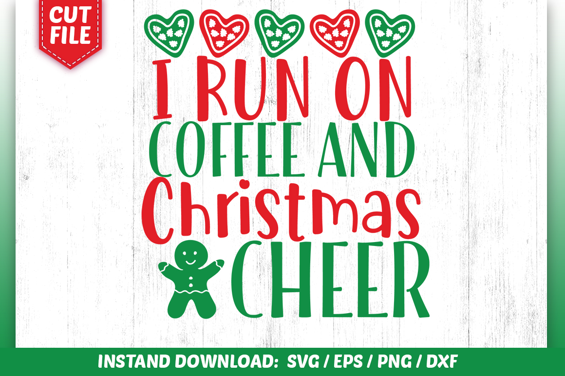 Download Free I Run On Coffee And Christmas Cheer Svg Graphic By Subornastudio for Cricut Explore, Silhouette and other cutting machines.