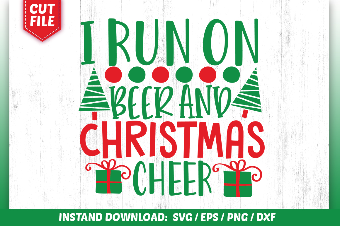 Download Free I Run On Beer And Christmas Cheer Svg Graphic By Subornastudio for Cricut Explore, Silhouette and other cutting machines.