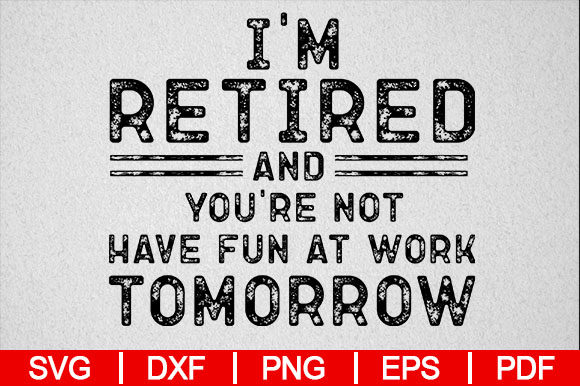 Download Free I M Not Retired I M A Professional Grand Graphic By for Cricut Explore, Silhouette and other cutting machines.